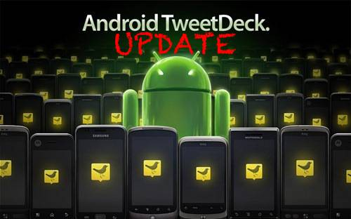 tweetdeck_for_androidUpdate