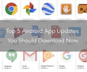 Top 5 Google-developed Android App Updates You Should Download Now