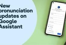 Google Assistant Pronunciation Updates